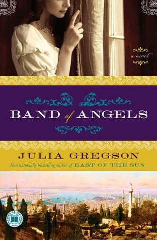 Band of Angels by Julia Gregson