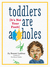 Toddlers Are A**holes by Bunmi Laditan