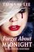 Forget About Midnight (Alexa O'Brien Huntress #9)