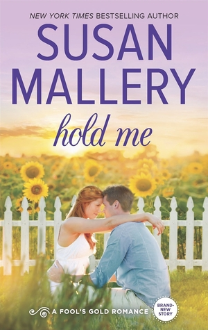 Hold Me (Fool's Gold #16)  - Susan Mallery