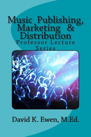 Music Publishing, Marketing & Distribution  by  David Ewen