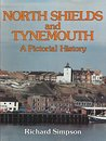 Tynemouth and North Shields: A Pictorial History