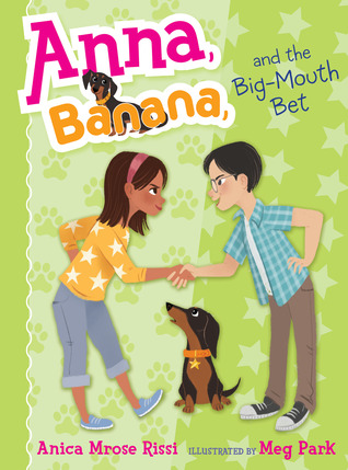 Anna, Banana, and the Big-Mouth Bet by Anica Mrose  Rissi