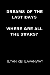 Dreams of the Last Days: Where are all the Stars?
