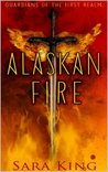 Alaskan Fire (Guardians of the First Realm, #1)