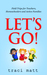Let's Go! Field Trips for Teachers, Homeschoolers and Active Families