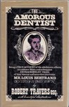The Amorous Dentist: A True Story