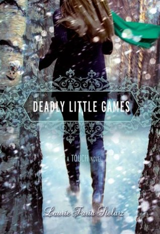 Deadly Little Games by Laurie Faria Stolarz