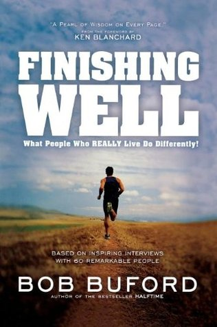 Finishing Well by Bob Buford
