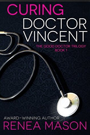 Curing Doctor Vincent (The Good Doctor Trilogy Book 1)
