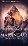 The Hidden Masters of Marandur by Jack Campbell