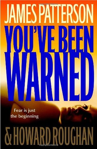 You've Been Warned by James Patterson