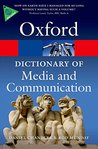 A Dictionary of Media and Communication (Oxford Paperback Reference)