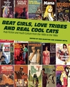Beat Girls, Love Tribes, and Real Cool Cats: Pulp Fiction and Youth Culture, 1950–1980