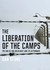 The Liberation of the Camps by Dan Stone