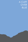 A Cliff Over Blue by Daniel Wallock