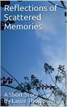 Reflections of Scattered Memories