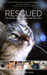 Rescued: The Stories of 12 ...