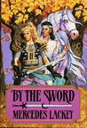 By the Sword (Valdemar: Kerowyn's Tale, #1)