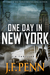 One Day In New York by J.F. Penn
