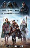 Though Darkness Comes (The Remus Rothwyn Chronicles Series Book 3)