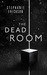 The Dead Room (The Dead Room Trilogy #1)