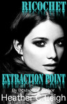 Ricochet: Extraction Point (Ricochet #3)