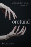 Orotund by B.P. Gregory