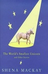 The Worlds Smallest Unicorn and Other Stories