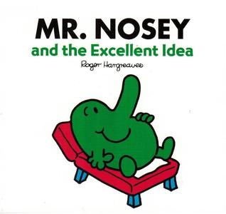 Mr. Nosey and the Excellent Idea  by  Roger Hargreaves