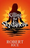 Killing The Skydancer: A Mystery