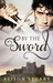 By The Sword (Guardians of the Crown, #1)