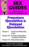 Sex Guides - Premature Ejaculation and Delayed Ejaculation: From the Guide To Getting It On: The Chapters on Premature Ejaculation and Delayed Ejaculation