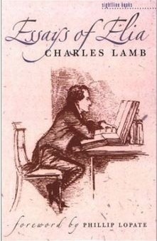 lamb charles essays Charles lamb: english essayist and critic, best known for his essays of elia (1823–33) lamb went to school at christ's hospital, where he studied until 1789 he.