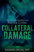 Collateral Damage (Bagram Special Ops #5)