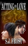 Acting On Love (Conquest, #8)