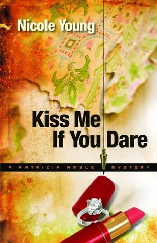 Kiss Me If You Dare by Nicole Young
