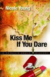 Kiss Me If You Dare (Patricia Amble, #3)