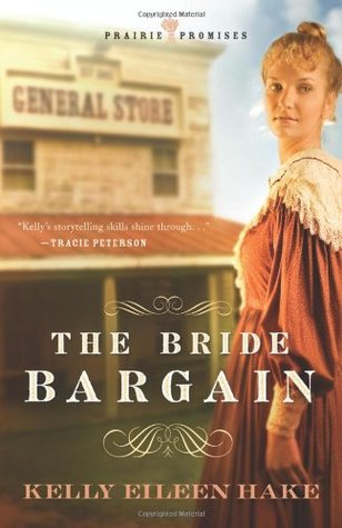 The Bride Bargain (Prairie Promises, #1)