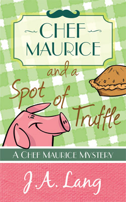 Chef Maurice and a Spot of Truffle (Chef Maurice Culinary Mysteries, #1)