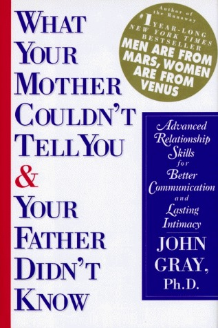 What Your Mother Couldn't Tell You and Your Father Didn't Know by John  Gray