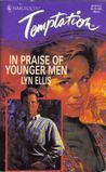 In Praise Of Younger Men (Harlequin Temptation, No 532)