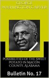 Possibilities of the Sweet Potato in Macon County, Alabama: Bulletin No. 17