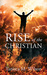 Rise Of The Christian