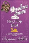 Duchess Swan and the Next Top Bird: A Little Pirouette Story (Ever After High: A School Story)