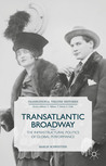 Transatlantic Broadway: The Infrastructural Politics of Global Performance