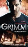 Grimm: The Killing Time (Grimm, #3)