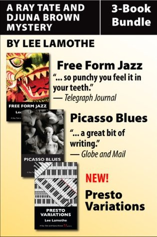 Ray Tate and Djuna Brown Mysteries 3-Book Bundle: Free Form Jazz / Picasso Blues / Presto Variations  by  Lee Lamothe