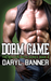 Dorm Game (The Brazen Boys, #1)
