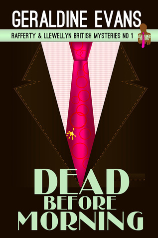 DEAD BEFORE MORNING  #1 in the critically acclaimed Rafferty and Llewellyn police procedural series  by  Geraldine Evans